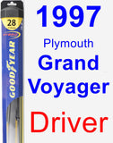 Driver Wiper Blade for 1997 Plymouth Grand Voyager - Hybrid