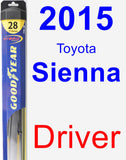 Driver Wiper Blade for 2015 Toyota Sienna - Hybrid