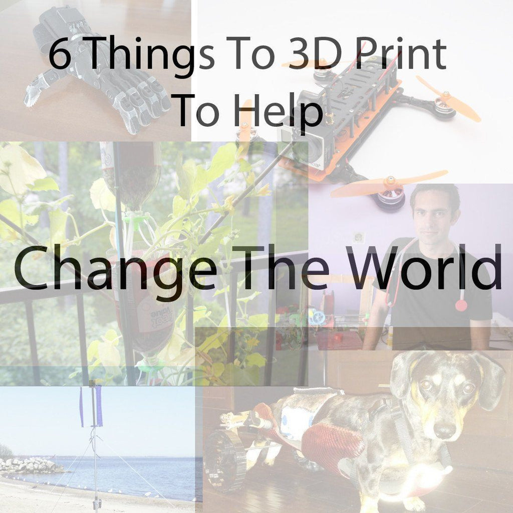 6 Things To 3D Print To Help Change The World