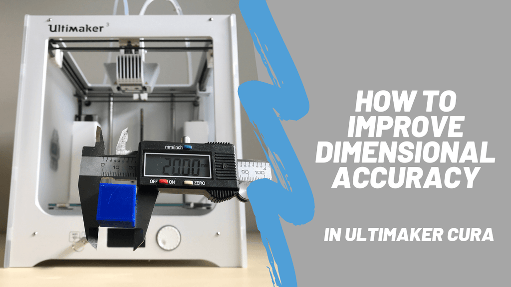 How to Improve Dimensional Accuracy on the Ultimaker 3