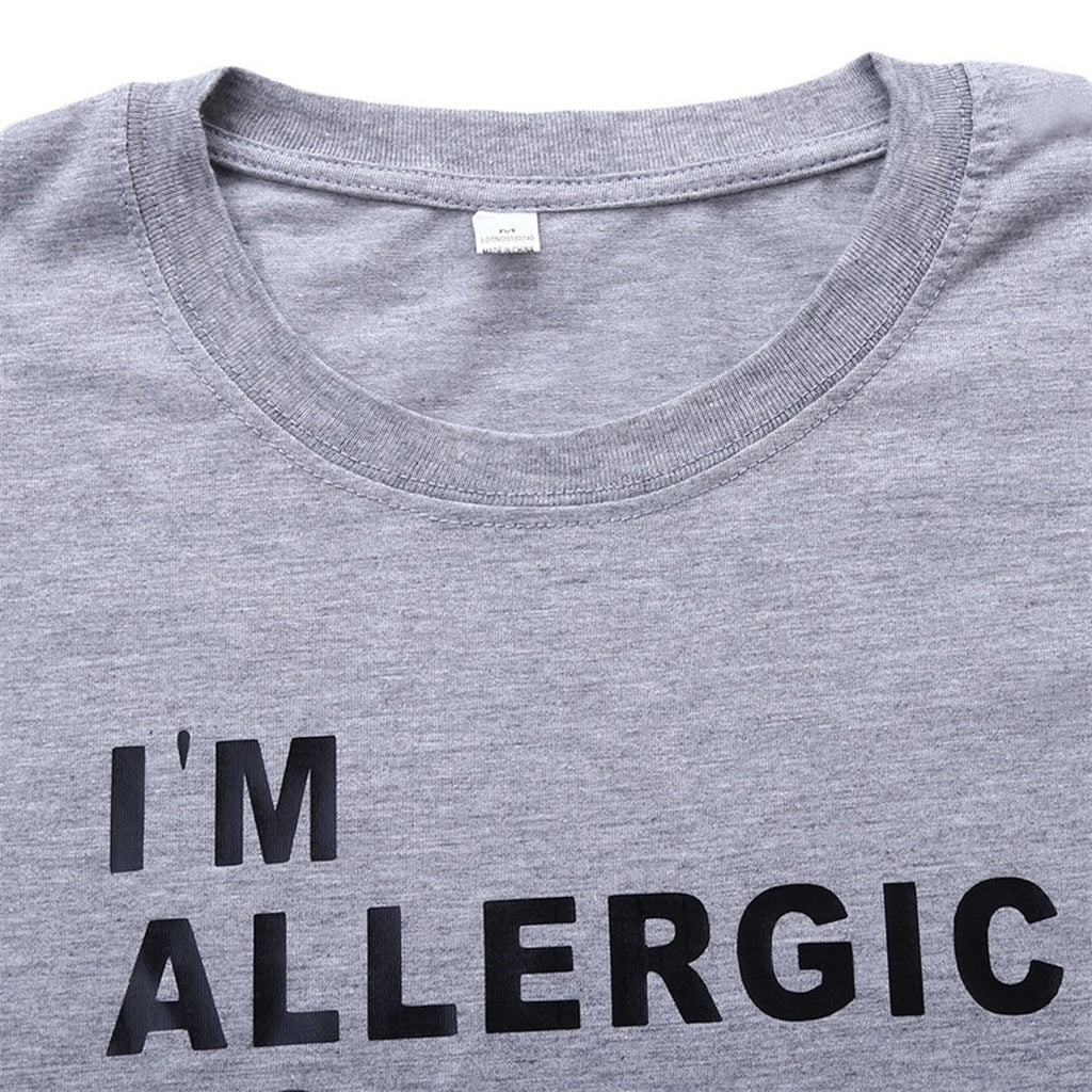 I'm Allergic To Stupidity So I Break Out In Sarcasm Funny T-Shirt