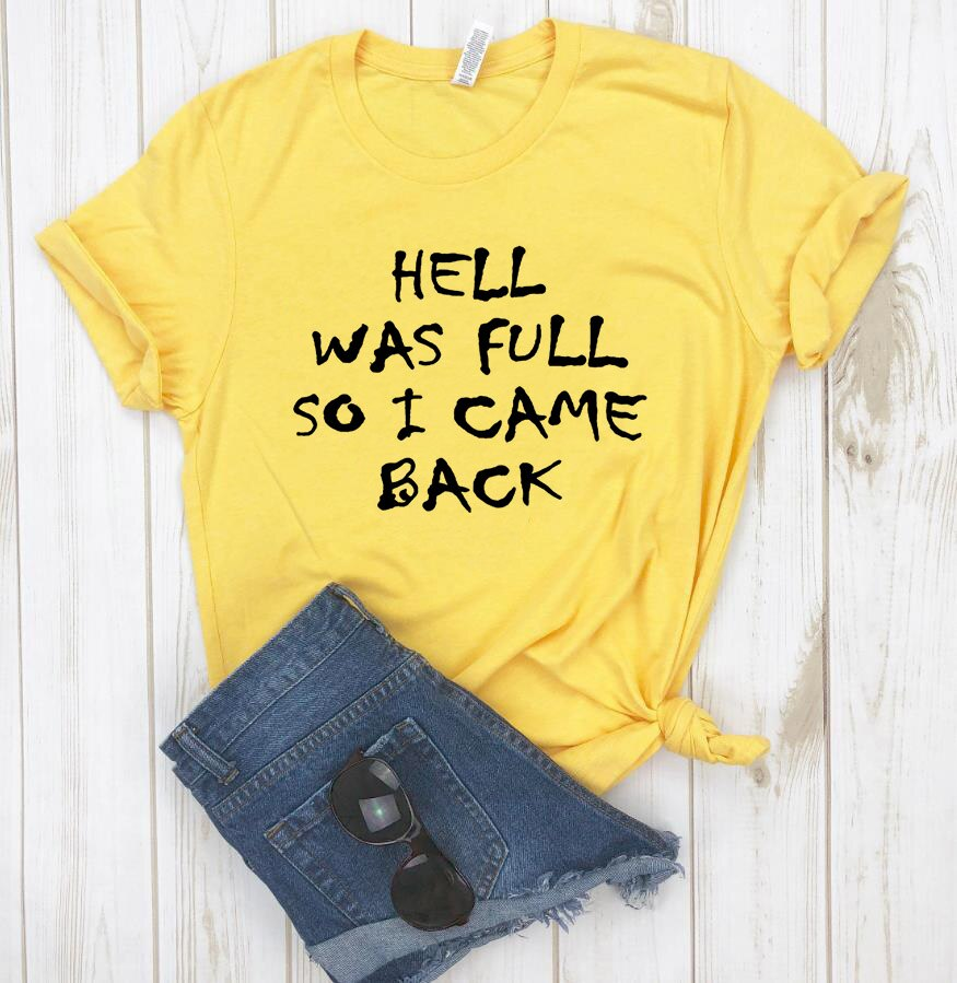 HELL WAS FULL So I Came Back Letter Print T Shirt