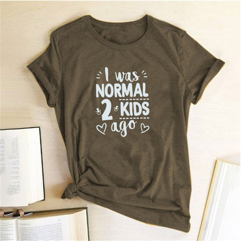 I Was Normal 2 Kids Ago T-shirt