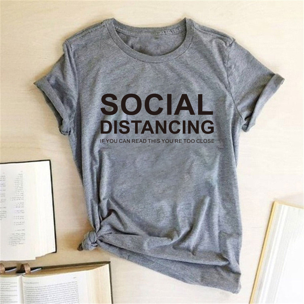 SOCIAL DISTANCING IF YOU CAN READ THIS YOU'RE TOO CLOSE Women T-shirt