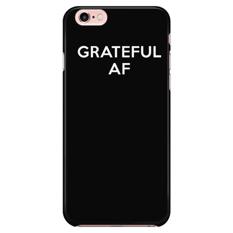 Grateful AF phone case