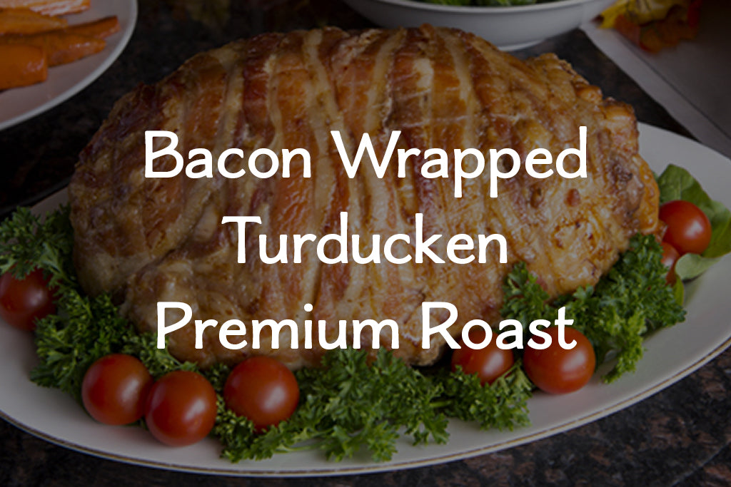 Bacon Wrapped Turducken Premium Roast