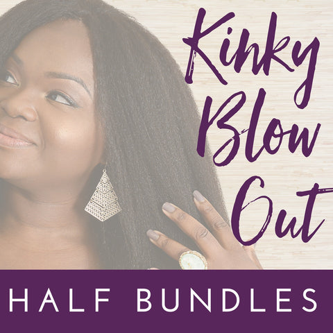 Kinky Blow Out - Half Bundle