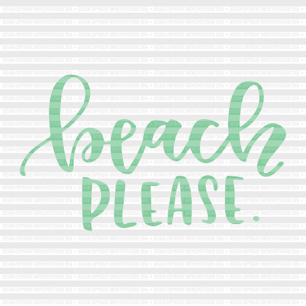 Beach Please SVG Cut File