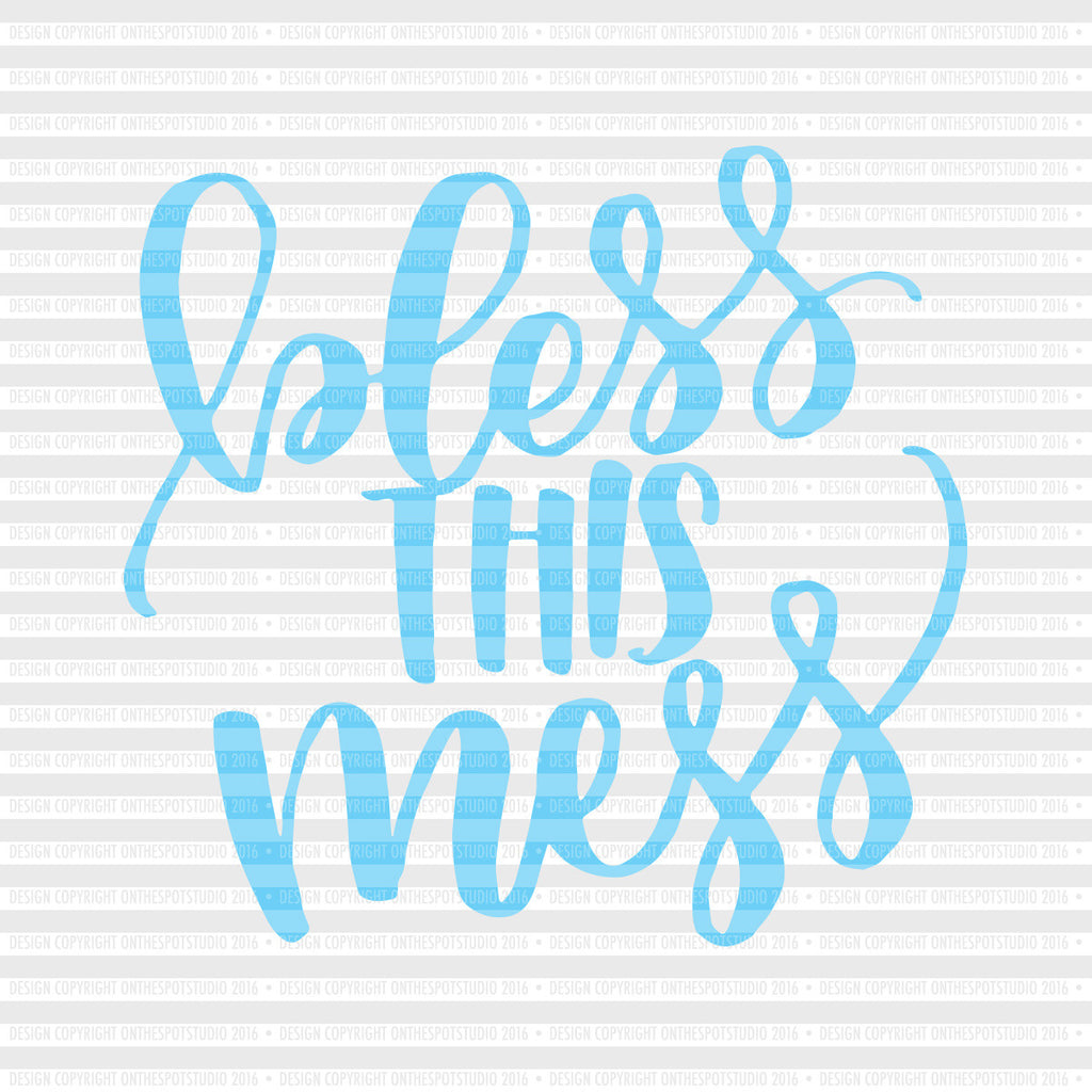 Bless this Mess SVG Cut File