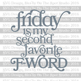Friday is my second favorite F-Word SVG