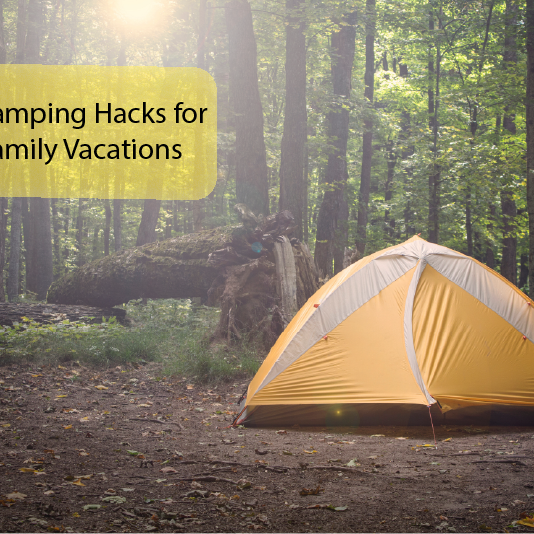 5 Camping Hacks for your next Family Vacation
