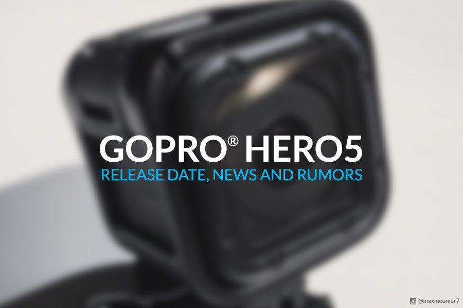 GoPro HERO 5: Release Date, News and Rumors