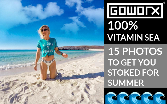 100% Vitamin Sea: 15 Beach Photos to Get You Stoked for Summer