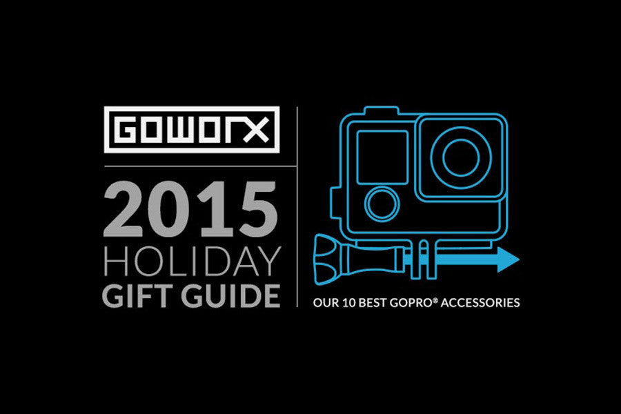 2015 GoWorx Holiday Gift Guide: Our 10 Best GoPro Accessories