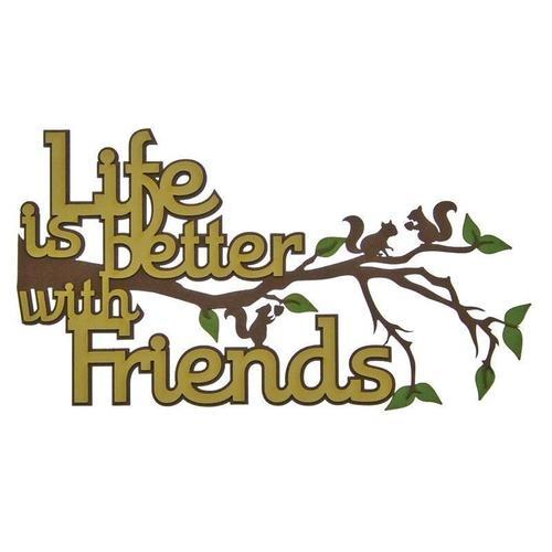 Life and Friends