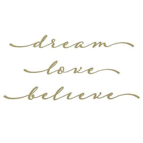Dream, Love, Believe