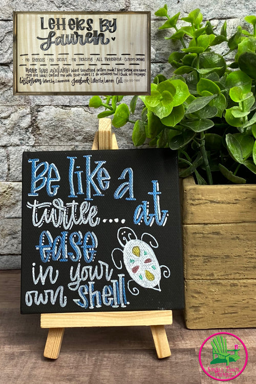 "Small Canvas ""Be like a turtle..."" Sign with Stand"