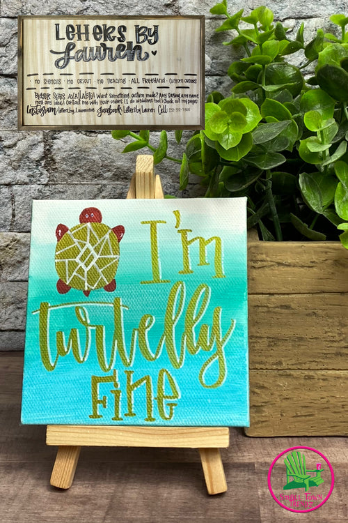 "Small Canvas ""I'm Turtelly Fine"" Sign with Stand"