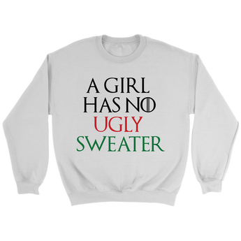 A Girl Has No Ugly Sweater - Holiday Sweatshirt