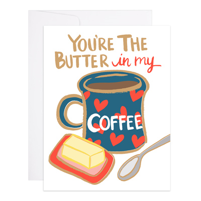 "Love & Friendship Card ""Butter in my Coffee"""
