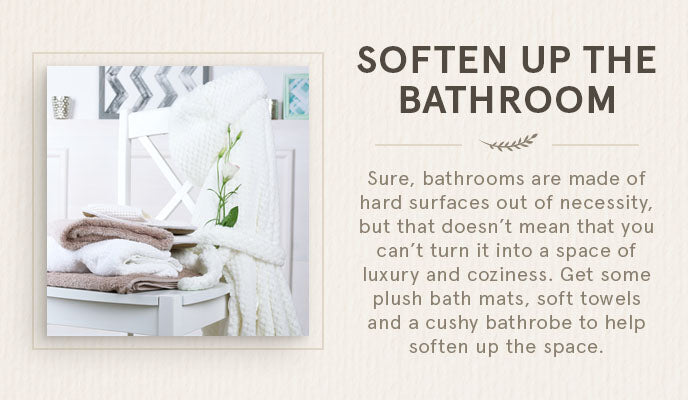 soften up the bathroom