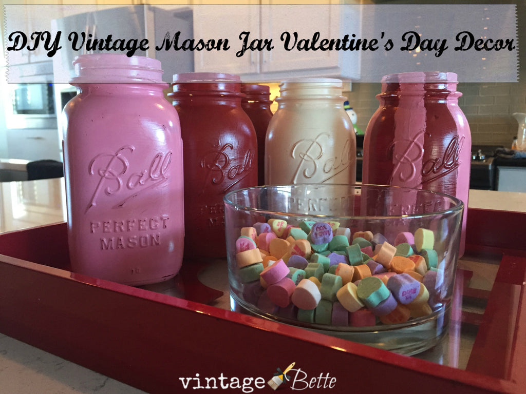 Easy DIY Valentine's Day Decor with vintage mason jars and cece caldwell's paints in colorado