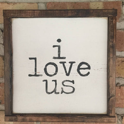 I love us sign using Walnut Stain & Finish and Vermont Slate and Vintage White Paints
