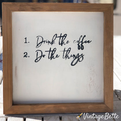 Drink the Coffee, Do the Things Farmhouse Style Sign
