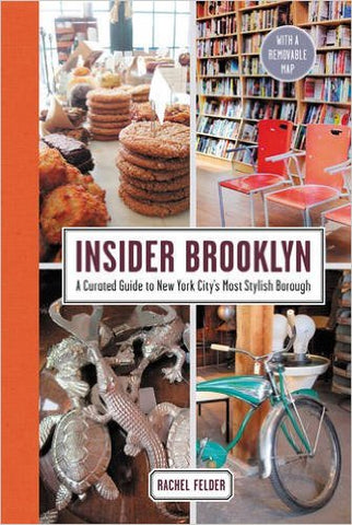 Insider Brooklyn by Rachel Felder
