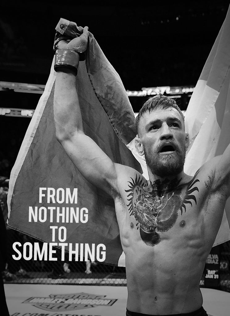 Conor McGregor: From Nothing to Something