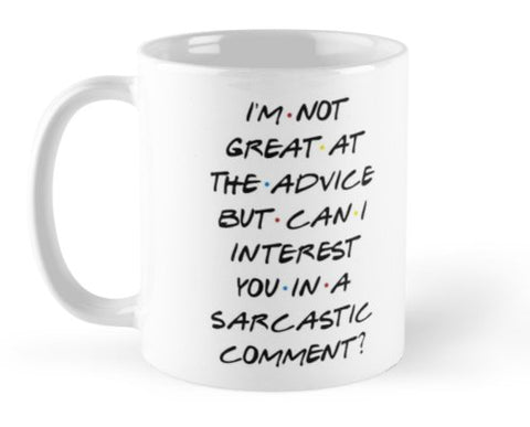 Can I Interest You In a Sarcastic Comment Mug (LIM)