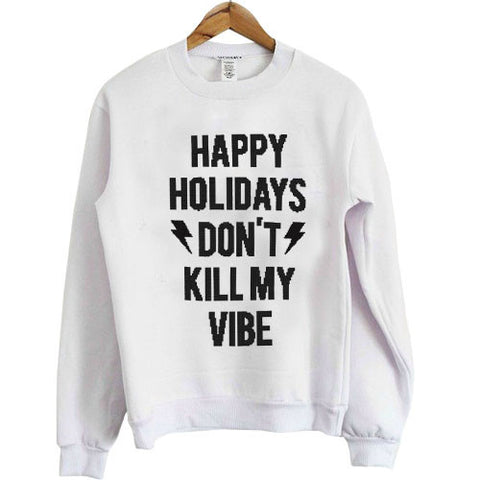 Happy holidays Don't Kill my Vibe