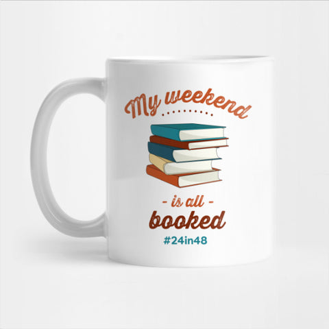 My weekend is all booked with #24in48 Mug (LIM)