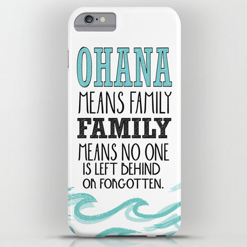 Ohana Means Family Phone Cover