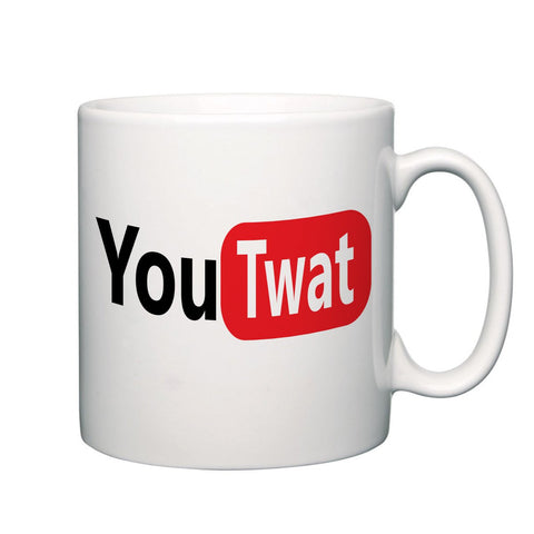 You Twat Ceramic Mug (LIM)