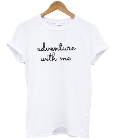 adventure with me T shirt