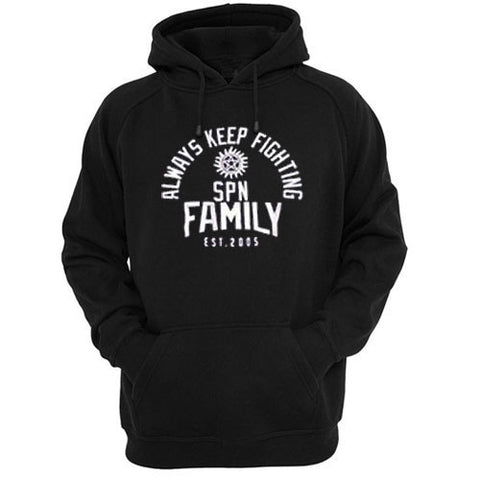 always keep fighting spn family est 2005 hoodie