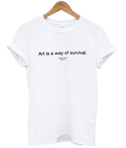 art is a way of survival shirt
