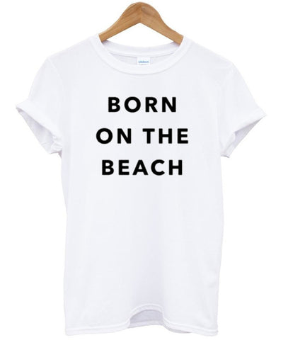 born on the beach