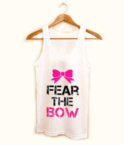 fear the bow tank top