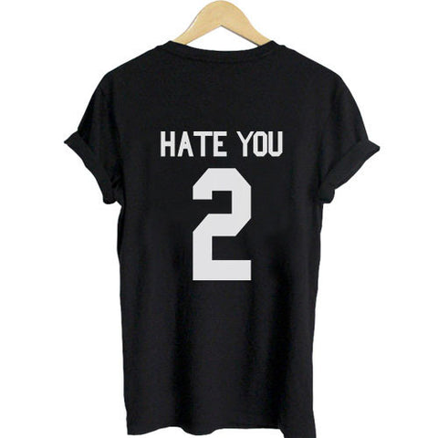 hate you shirt