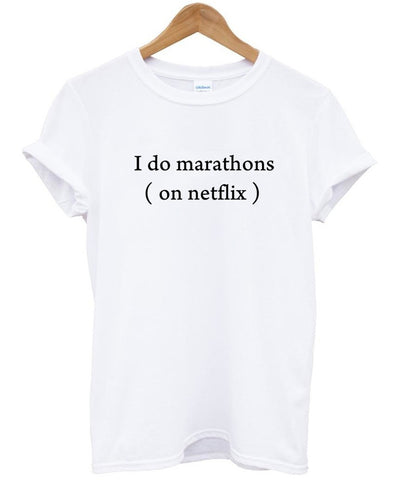 i do marathons on netflix shirt