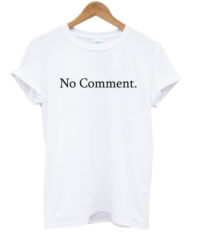 no coment shirt