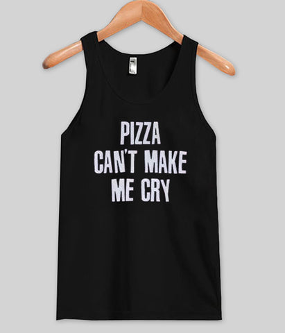 pizza can't make me cry Tank top