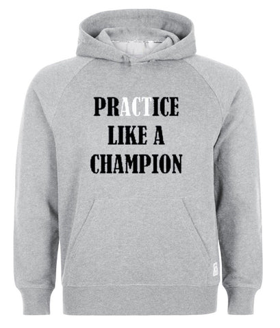 practice like a champion hoodie