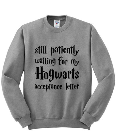 still patiently waiting for hogwarts acceptance letter