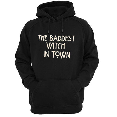 the baddest witch in town hoodie