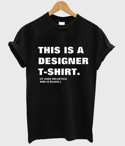 this is a designer tshirt