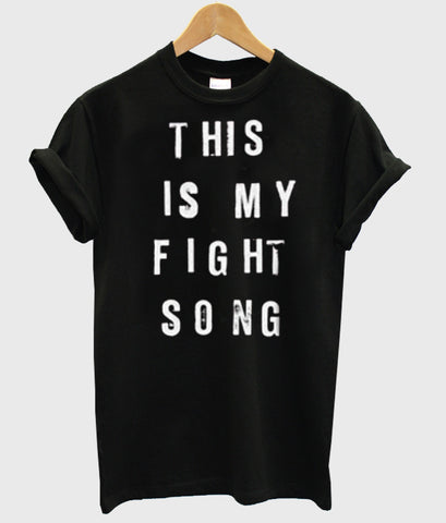 this is my fight song shirt