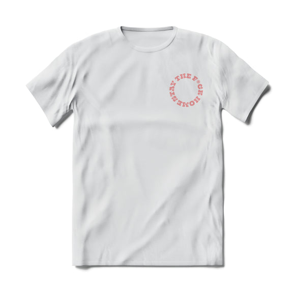 Covid-19 Relief: Stay The F*ck Home Tee (White)